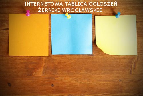 INTERNETOWA TABLICA OGŁOSZEŃ - ŻERNIKI WROCŁAWSKIE